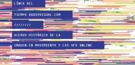 Animación y vfx: línea del tiempo audiovisual